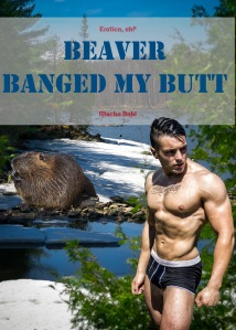 beaver banged my butt
