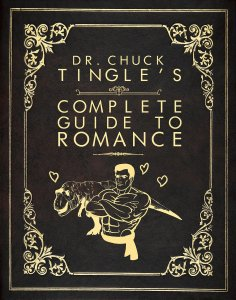 dr chuck tingle's complete guide to romance