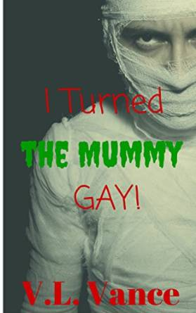 i turned the mummy gay