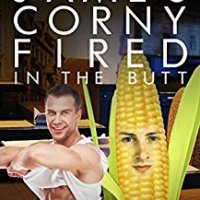 Review: Living Corn James Corny Fired in the Butt